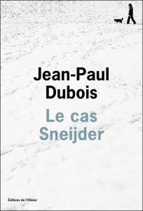 Le cas Sneijder - Jean-Paul Dubois dans Littérature générale cas_sneijder2-204x300